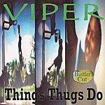 Viper Things Thugs Do (Hustler's Cut)