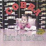 Cobra Ruler Of The Game (Hustler's Cut)