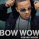 Bow Wow For My Hood (Edited Version)