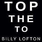 Billy Lofton To The Top