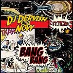 DJ Dervish Bang Bang