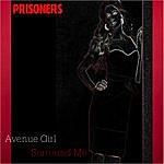 The Prisoners Avenue Girl / Surround Me