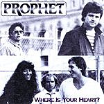 Prophet Where Is Your Heart ?