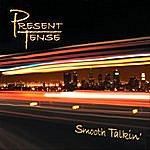 Present Tense Smooth Talkin'