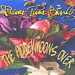 Prime Time The Honeymoon's Over - Single