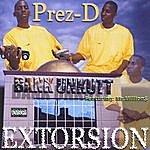 Prez-D Extorsion