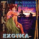 Penthouse Playboys Tiki Exotica