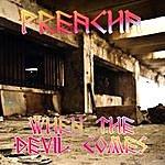 Preacha When The Devil Comes