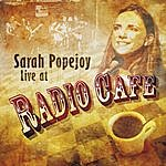 Sarah Popejoy Live At Radio Cafe