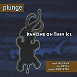 The Plunge Dancing On Thin Ice