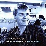 Mika Pohjola Reflections In Real Time