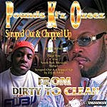 P.K.O. From Dirty To Clean Syruped Out & Chopped Up