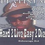 Platinum Hard 2 Live Easy 2 Die