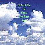 Kevin James She Sure Is Like The Weather - Single