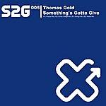 Thomas Gold Something's Gotta Give