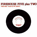 Firehouse Five Plus Two Yes Sir! That's My Baby (Giants Of Jazz)