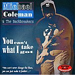 Michael Coleman You Can't Take What I Got