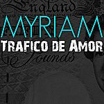 Myriam Tràfico De Amor