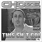 Choze This Sh*t Go - Single