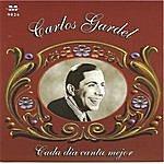 Carlos Gardel Carlos Gardel - Cada Dia Canta Mejor