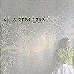Rita Springer I Have To Believe