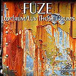 Fuze Luvdrums / Luv Those Drums
