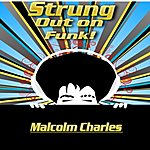 Malcolm Charles Strung Out On Funk