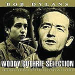 Woody Guthrie Bob Dylan's Woody Guthrie Selection