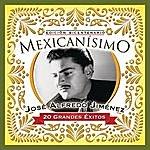 José Alfredo Jiménez Mexicanisimo-Bicentenario / Jose Alfredo Jimenez