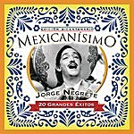 Jorge Negrete Mexicanisimo-Bicentenario / Jorge Negrete