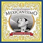 Javier Solís Mexicanisimo-Bicentenario / Javier Solis