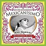 Ana Gabriel Mexicanisimo-Bicentenario / Ana Gabriel