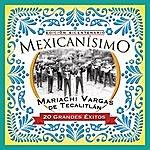Mariachi Vargas De Tecalitlán Mexicanisimo-Bicentenario / Mariachi Vargas De Tecalitlanl