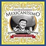 José Alfredo Jiménez Mexicanisimo-Bicentenario/ Jose Alfredo Jimenez