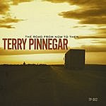 Terry Pinnegar The Road From Now To Then
