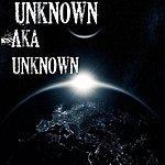 Unknown Aka Unknown