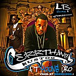L.B. Everythang Custom (Feat. Young Dro)