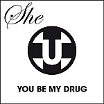 She You Be My Drug (Feat. Broon)