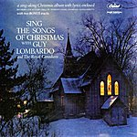 Guy Lombardo & His Royal Canadians Sing The Songs Of Christmas