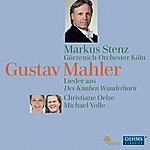 Christiane Oelze Mahler: Lieder Aus Des Knaben Wunderhorn