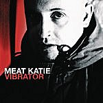 Meat Katie Vibrator (Continuous Dj Mix By Meat Katie)