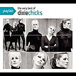 Dixie Chicks Playlist: The Very Best Of The Dixie Chicks