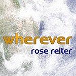 Rose Reiter Wherever