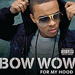 Bow Wow For My Hood (Explicit Version)