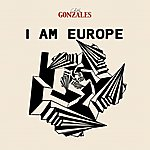 Gonzales I Am Europe