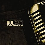 Volbeat The Strength / The Sound / The Songs