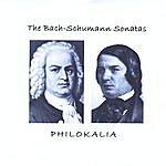 Philokalia The Bach-Schumann Sonatas