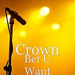The Crown Bet U Want