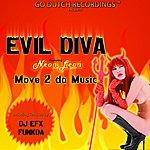 Evil Diva Move 2 Da Music Featuring Neon Leon
