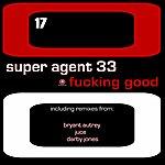 Super Agent 33 Fucking Good